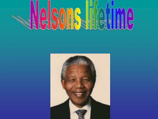Nelsons lifetime