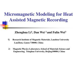 Micromagnetic Modeling for Heat Assisted Magnetic Recording