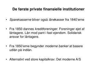 De første private finansielle institutioner
