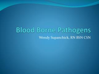 Blood Borne Pathogens