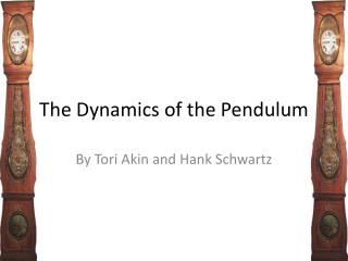 The Dynamics of the Pendulum