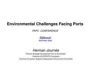 Environmental Challenges Facing Ports PAPC  CONFERENCE Djibouti December 2008