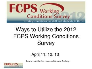 Ways to Utilize the 2012 FCPS Working Conditions Survey