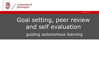 Goal setting, peer review and self evaluation  guiding autonomous learning
