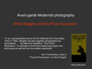 Avant-garde Modernist photography Alfred Stieglitz and the Photo-Secession