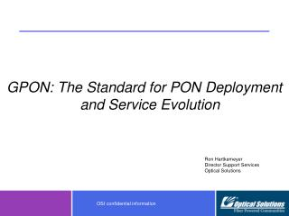 GPON: The Standard for PON Deployment and Service Evolution
