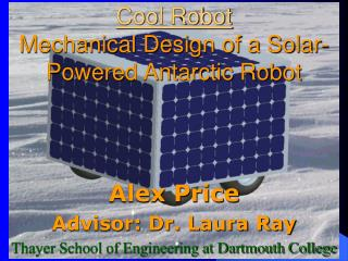 Cool Robot Mechanical Design of a Solar-Powered Antarctic Robot