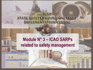 Module N° 3 – ICAO SARPs related to safety management