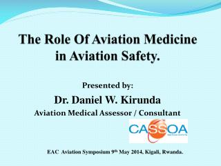 The Role Of Aviation Medicine in Aviation Safety.