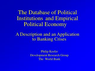 The Database of Political Institutions	and Empirical Political Economy