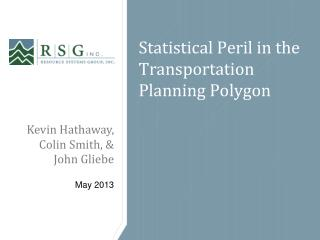 Statistical Peril in the Transportation Planning Polygon