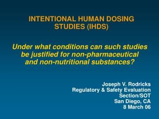 INTENTIONAL HUMAN DOSING STUDIES (IHDS)