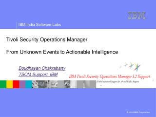 Tivoli Security Operations Manager  From Unknown Events to Actionable Intelligence