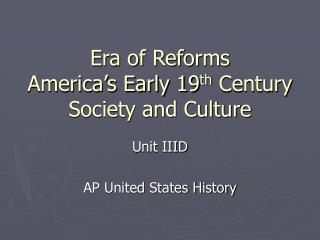 Era of Reforms  America's Early 19 th  Century Society and Culture