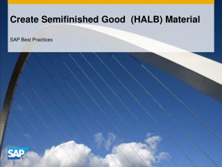 Create Semifinished Good  (HALB) Material