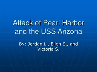 Attack of Pearl Harbor and the USS Arizona