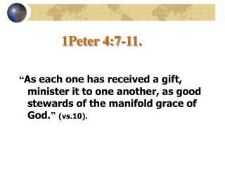 1Peter 4:7-11.