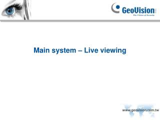Main system – Live viewing