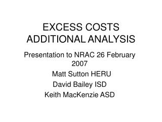 EXCESS COSTS ADDITIONAL ANALYSIS