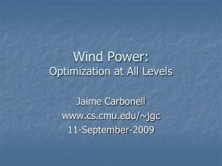 Wind Power:  Optimization at All Levels