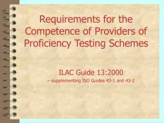 Requirements for the Competence of Providers of  Proficiency Testing Schemes