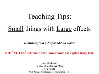 Teaching Tips: Small  things with  Large  effects (Extracts from a Noyce add-on class)