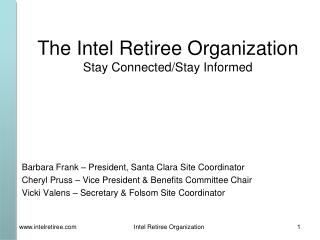 The Intel Retiree Organization Stay Connected/Stay Informed