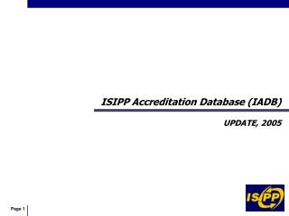 ISIPP Accreditation Database (IADB) UPDATE, 2005