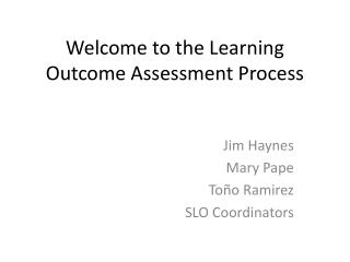Welcome to the Learning Outcome Assessment Process