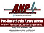 Pre-Anesthesia Assessment NGR 6091 Principles of Anesthesiology Nursing I