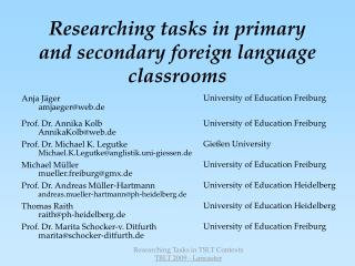 Researching tasks in primary and secondary foreign language classrooms
