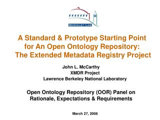 John L. McCarthy XMDR Project Lawrence Berkeley National Laboratory