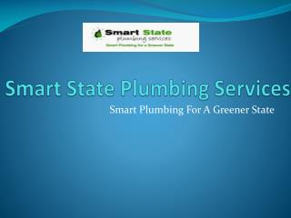 Smart State Plumbing Services - Smart Plumbing For A Greener