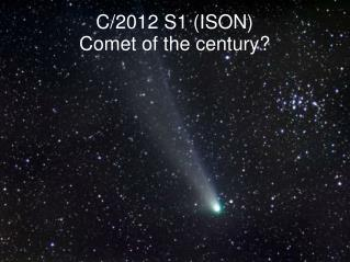 C/2012 S1 (ISON) Comet of the century?