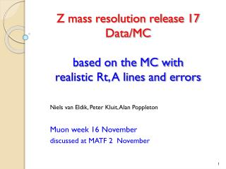 Z mass resolution release 17 Data/MC based on the MC with  realistic Rt, A lines and errors