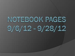 Notebook Pages 9/6/12 - 9/28/12