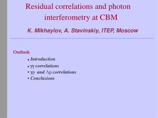 Residual correlations and photon interferometry at CBM