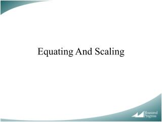Equating And Scaling