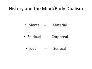 History and the Mind/Body Dualism