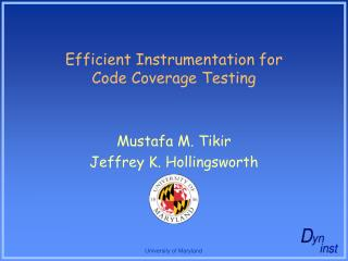 Efficient Instrumentation for Code Coverage Testing