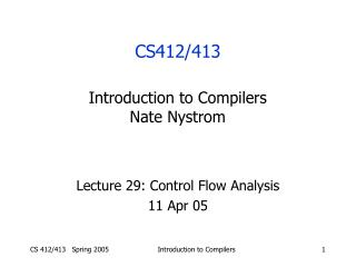 Lecture 29: Control Flow Analysis 11 Apr 05