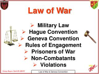 Law of War   Military Law   Hague Convention   Geneva Convention   Rules of Engagement