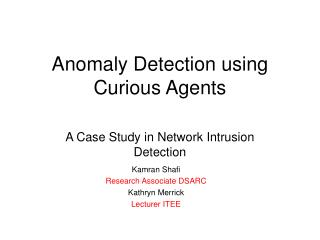 Anomaly Detection using Curious Agents