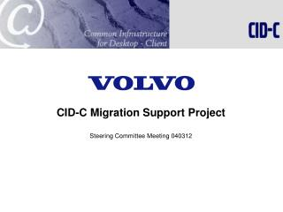 CID-C Migration Support Project Steering Committee Meeting 040312