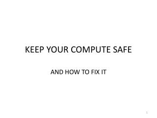 KEEP YOUR COMPUTE SAFE