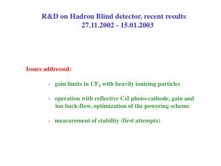 R&D on Hadron Blind detector, recent results     27.11.2002 - 15.01.2003