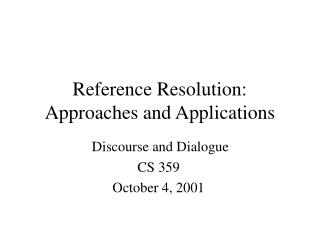 Reference Resolution: Approaches and Applications