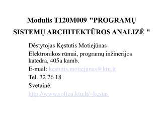 """Modulis T120M009 """"PROGRAMŲ SISTEMŲ ARCHITEKTŪROS ANALIZĖ """""""