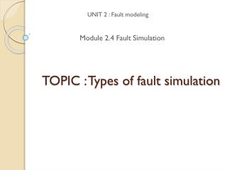 TOPIC : Types of fault simulation