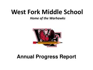 West Fork Middle School    Home of the Warhawks